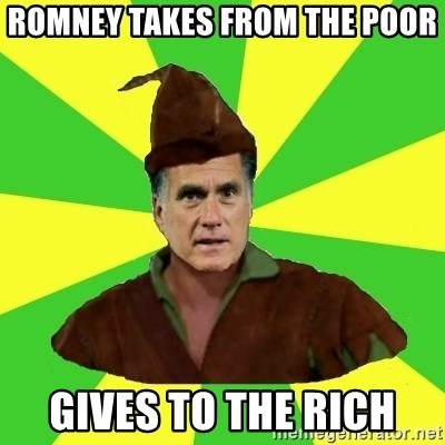 RomneyHood - romney takes from the poor gives to the rich