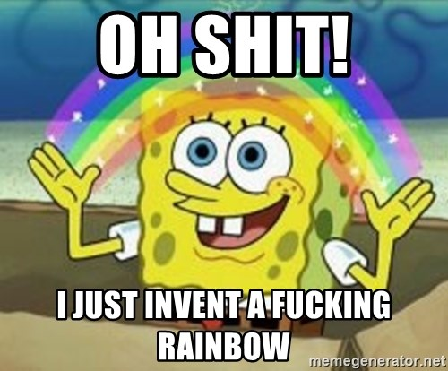 Bob esponja imaginacion - oh shit! i just invent a fucking rainbow