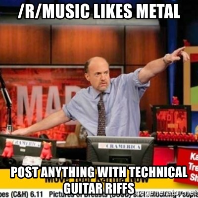 Karma Cramer - /r/music likes metal post anything with technical guitar riffs