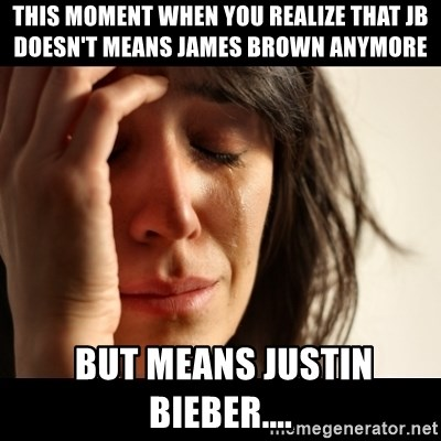 crying girl sad - This moment when you realize that JB doesn't means James Brown anymore  but means Justin Bieber....