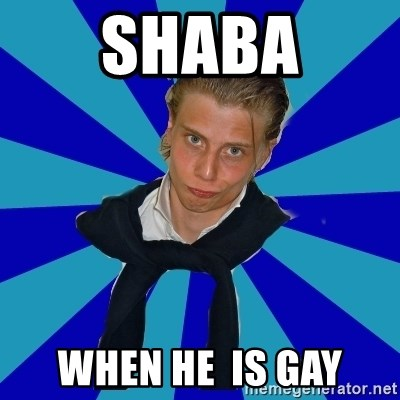 Typical Mufaren - shaba when he  is gay