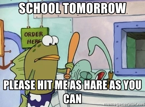 please hit me as hard as you can - School Tomorrow Please Hit me as hare as you can