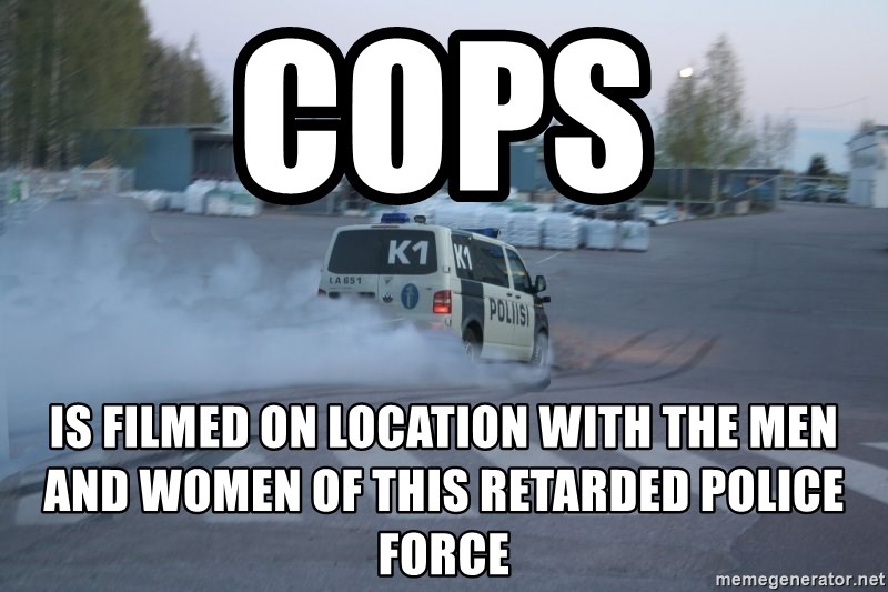 Finnish Police - cops is filmed on location with the men and women of this retarded police force