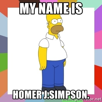 HOMER SIMPSON - my name is homer j.simpson.