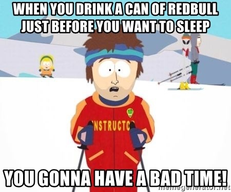 South Park Ski Teacher - When you drink a can of redbull just before you want to sleep you gonna have a bad time!