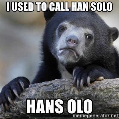Confession Bear - I uSED TO CALL HAN SOLO HANS OLO