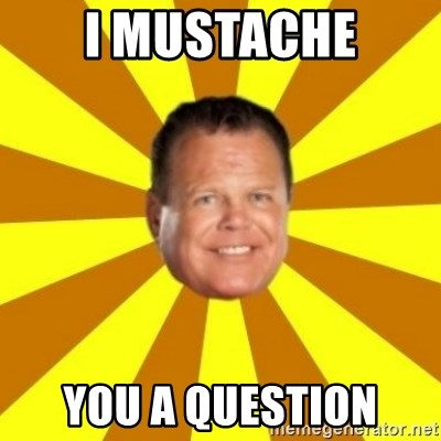 Jerry Lawler - I MUSTACHE YOU A QUESTION
