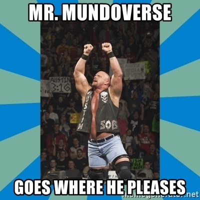 stone cold steve austin - mr. mundoverse goes where he pleases