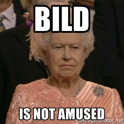 One is not amused - Bild Is not Amused