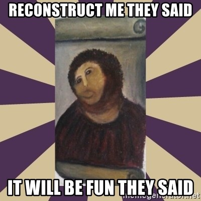 Retouched Ecce Homo - reconstruct me they said it will be fun they said