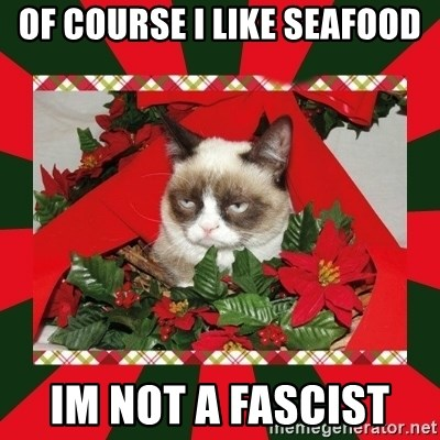 GRUMPY CAT ON CHRISTMAS - Of course I like seafood Im not a fascist