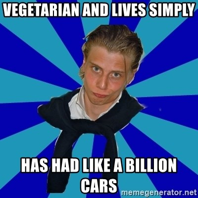 Typical Mufaren - vegetarian and lives simply has had like a billion cars