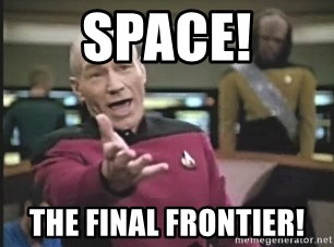Picard Wtf - SPACE! THE FINal frontier!