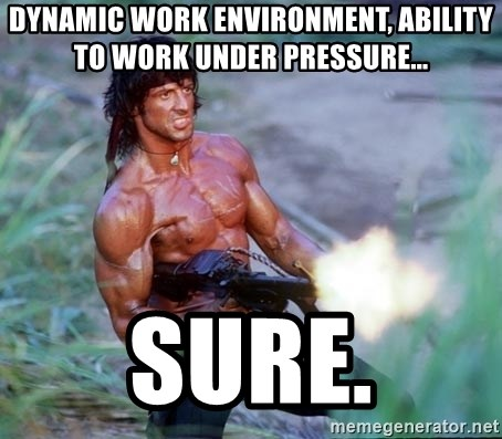 DYNAMIC WORK ENVIRONMENT, ABILITY TO WORK UNDER PRESSURE sure