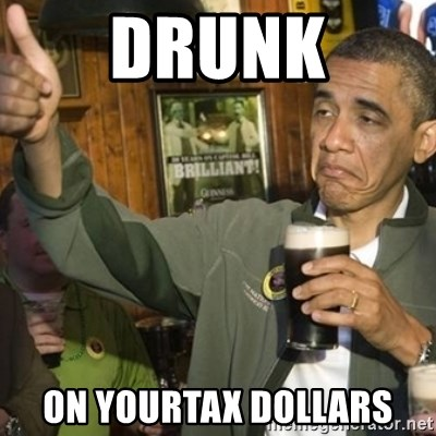 THUMBS UP OBAMA - drunk on yourtax dollars