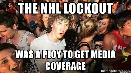 -Sudden Clarity Clarence - The NHL lockout Was a ploy to get media coverage