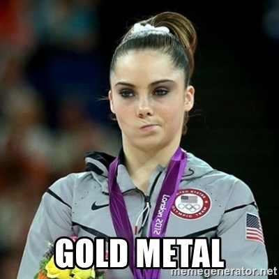 Not Impressed McKayla - gold metal