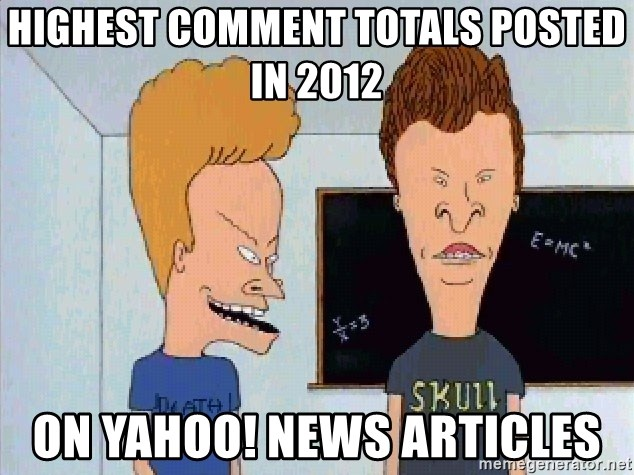 Beavis and butthead - HIGHEST COMMENT TOTALS POSTED IN 2012 ON YAHOO! NEWS ARTICLES