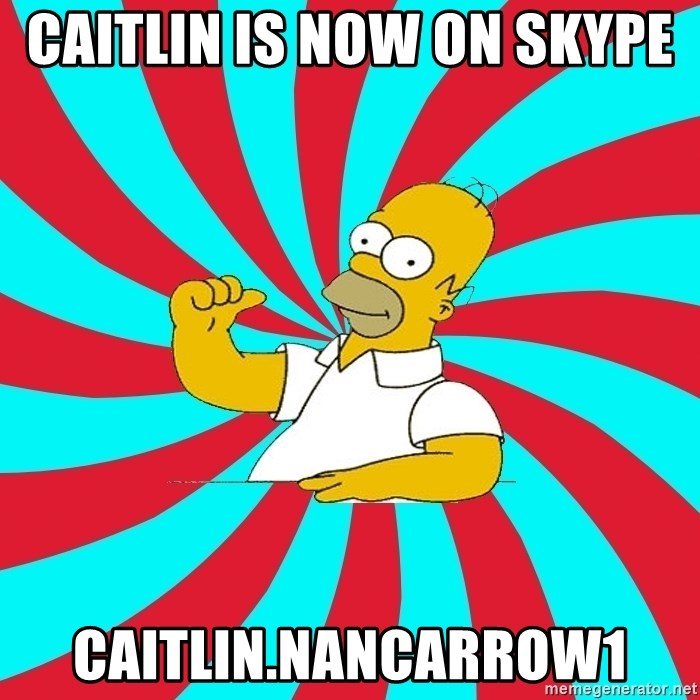 Frases Homero Simpson - CAITLIN IS NOW ON SKYPE  CAITLIN.NANCARROW1