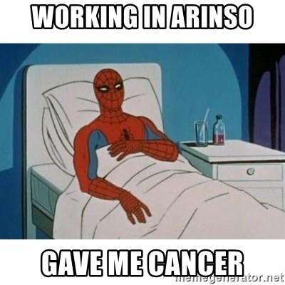 SpiderMan Cancer - Working in arinso gave me cancer