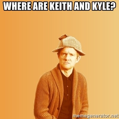 TIPICAL ABSURD - where are keith and kyle?
