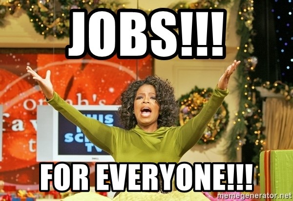Oprah Gives Away Stuff - JOBS!!! FOR EVERYONE!!!