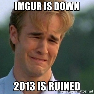 Crying Dawson - imgur is down 2013 is ruined