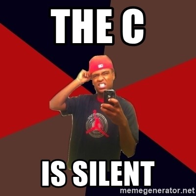 wannabe rapper - The C is silent