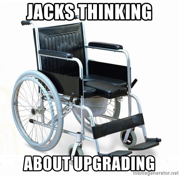 wheelchair watchout - jacks thinking about upgrading