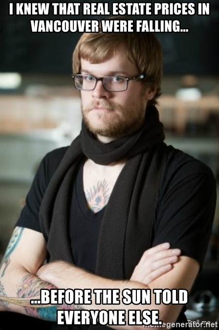 hipster Barista - I knew that real estate prices in vancouver were falling... ...before the Sun told everyone else.