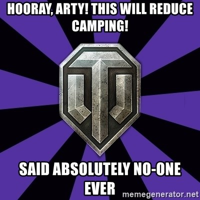 World of Tanks - Hooray, Arty! This will reduce camping! said absolutely no-one ever