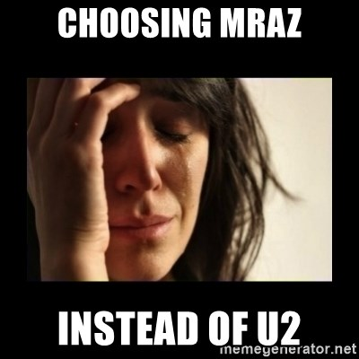 todays problem crying woman - CHOOSING MRAZ INSTEAD OF U2
