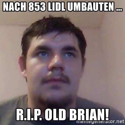 Ash the brit - NACH 853 LIDL UMBAUTEN ... R.I.P. OLD BRIAN!
