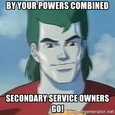 Captain Planet - By your Powers Combined Secondary Service owners go!