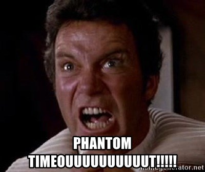 Khan - PHANTOM TIMEOUUUUUUUUUUT!!!!!