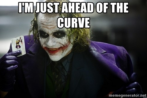 joker - i'm just ahead of the curve