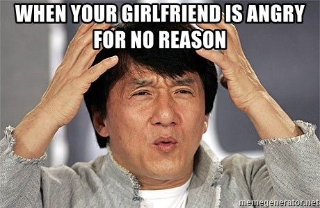 Jackie Chan - when your girlfriend is angry for no reason