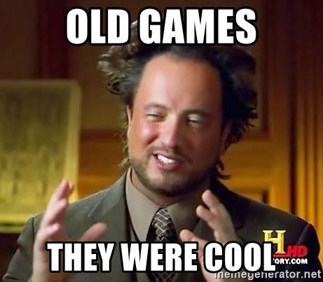 Ancient Aliens - Old Games They Were cool