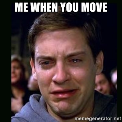crying peter parker - ME WHEN YOU MOVE