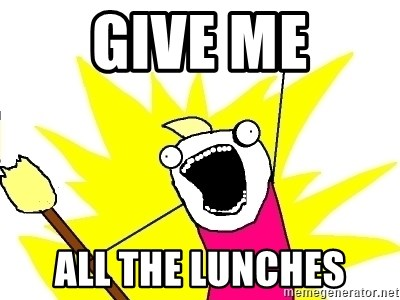 X ALL THE THINGS - give me all the lunches