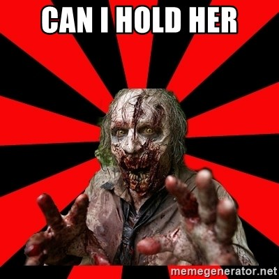 Zombie - CAN I HOLD HER