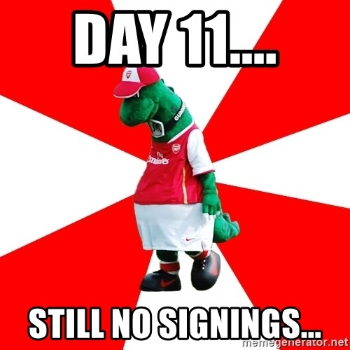 Arsenal Dinosaur - DAY 11.... STILL NO SIGNINGS...