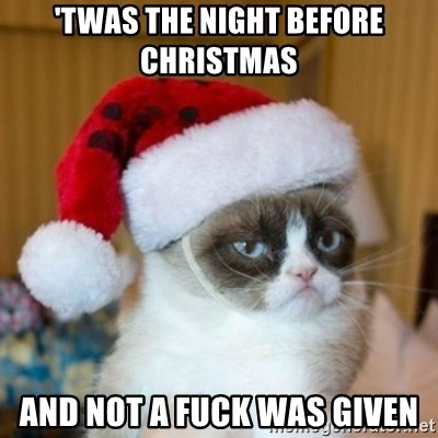 Grumpy Cat Santa Hat - 'twas the night before Christmas  And not a fuck was given