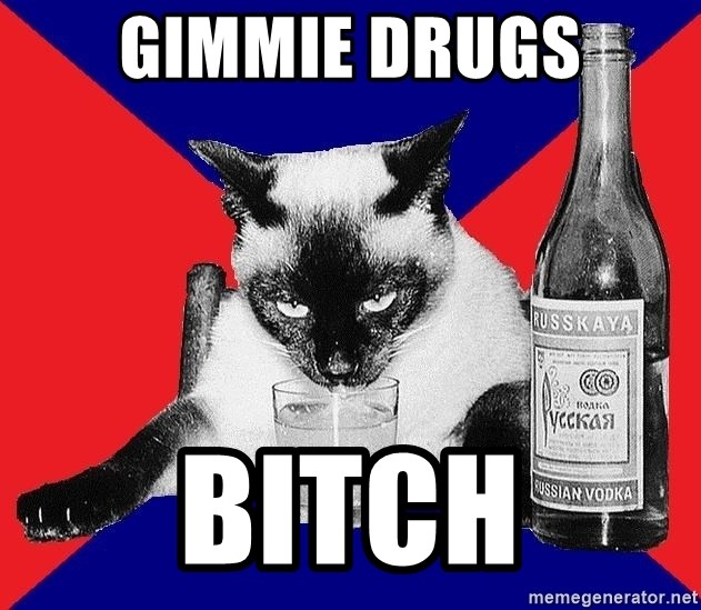 Alco-cat - GIMMIE DRUGS BITCH