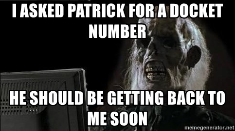 OP will surely deliver skeleton - I asked patrick for a docket number He should be getting back to me soon