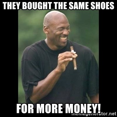 michael jordan laughing - They bought the same shoes for more money!