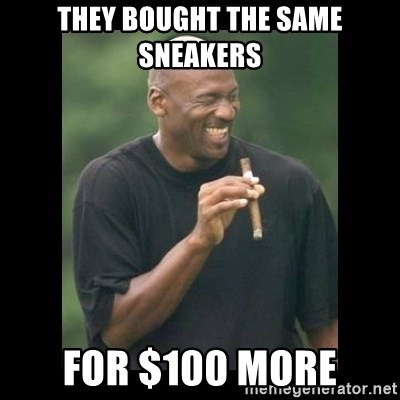 michael jordan laughing - THEY BOUGHT THE SAME SNEAKERS  FOR $100 MORE