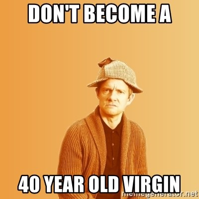 TIPICAL ABSURD - DON'T BECOME A  40 YEAR OLD VIRGIN