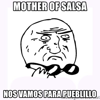 mother-of-god 2 - MOther of salsa nos vamos para pueblillo