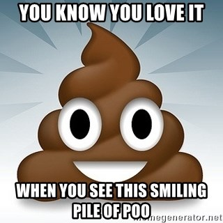 Facebook :poop: emoticon - YOU KNOW YOU LOVE IT WHEN YOU SEE THIS SMILING PILE OF POO